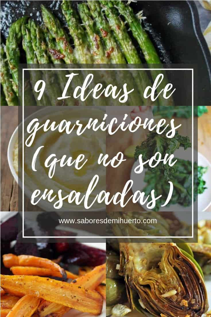 9 Ideas de guarniciones (que no son ensaladas)